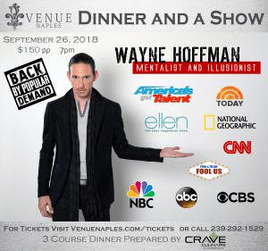 Dinner and a Show with Illusionist and Mentalist Wayne Hoffman! @ Venue Naples | Naples | Florida | United States